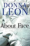 About Face: A Commissario Guido Brunetti Mystery (The Commissario Guido Brunetti Mysteries)