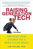 Image of Raising Generation Tech: Preparing Your Children for a Media-Fueled World