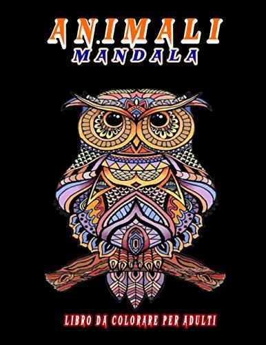 Animali Mandala Libro da colorare per adulti: Mandala a riposo per adulti e bambini, pagine da colorare antistress; Mandala da colorare. Disegni da colorare Animali