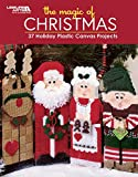 The Magic of Christmas: 37 Holiday Plastic Canvas Project Patterns-Christmas Projects Guaranteed to Spread Holiday Cheer-Santa Tissue Box Cover, Holiday Magnets, Candy Cane Climbers and MORE!