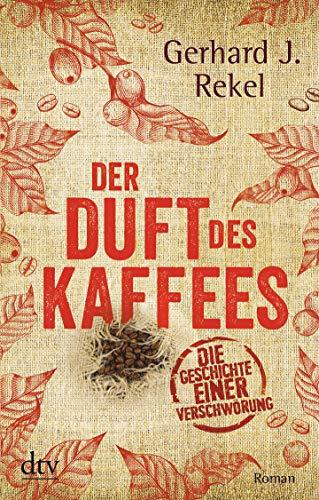 Der Duft des Kaffees: Die Geschichte einer Verschwörung, Roman