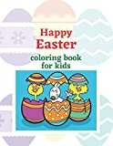 Happy Easter: Coloring book for children, includes fun and cute pictures of Easter