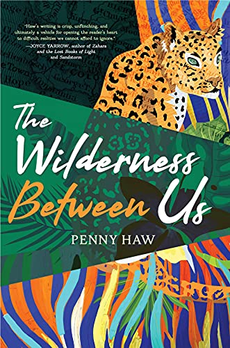 The Wilderness Between Us by [Penny Haw]