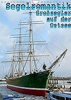 Segelromantik - Grosssegler auf der Ostsee (Wandkalender 2022 DIN A4 hoch): Drei- und Viermaster auf grosser Fahrt (Monatskalender, 14 Seiten )