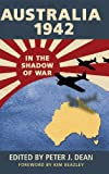 Australia 1942: In the Shadow of War (Australian Army History)