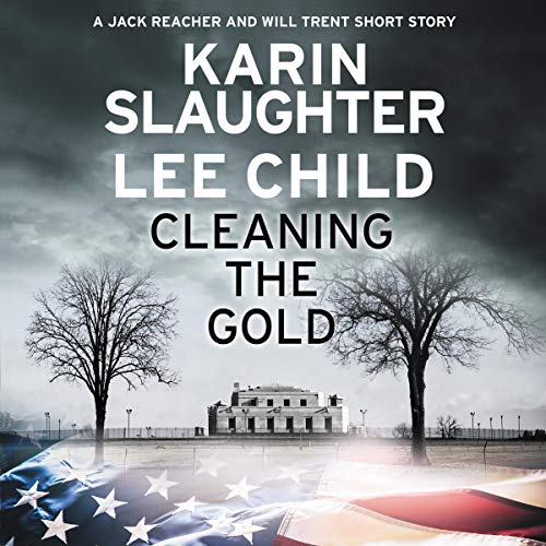 Cleaning the Gold                   By:                                                                                                                                 Karin Slaughter,                                                                                        Lee Child                               Narrated by:                                                                                                                                 Eric Jason Martin,                                                                                        Jeff Harding                      Length: 2 hrs and 15 mins     Not rated yet     Overall 0.0