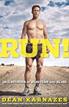 Dean Karnazes'sRun!: 26.2 Stories of Blisters and Bliss [Hardcover]2011