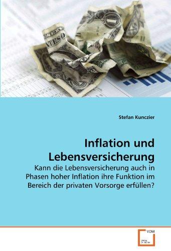 Inflation und Lebensversicherung: Kann die Lebensversicherung auch in Phasen hoher Inflation ihre Funktion im Bereich der privaten Vorsorge erfüllen?