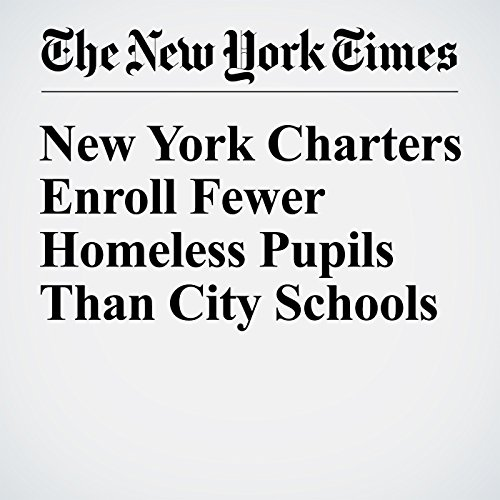 New York Charters Enroll Fewer Homeless Pupils Than City Schools cover art