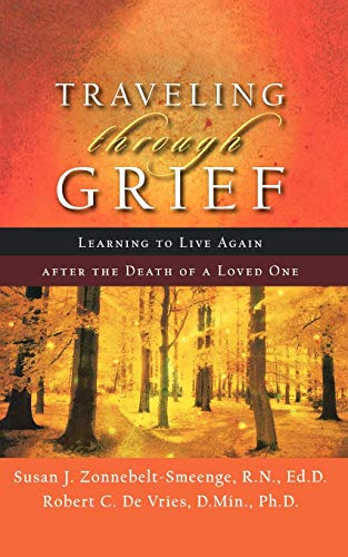 Compare Textbook Prices for Traveling through Grief: Learning To Live Again After The Death Of A Loved One 1 Edition ISBN 9780801066764 by Susan J. Zonnebelt-Smeenge,Robert C. De Vries