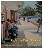 Ode to East Texas: The Art of Lee Jamison (Volume 23) (Joe and Betty Moore Texas Art Series)