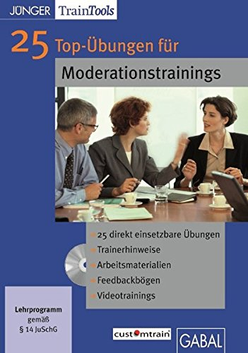 25 Top-Übungen für Moderationstrainings (CD-ROM)