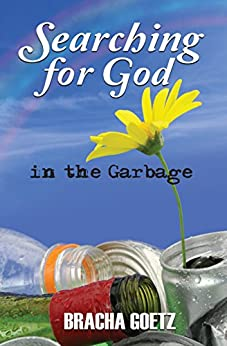 Searching for God in the Garbage by [Bracha Goetz]