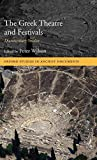 The Greek Theatre and Festivals: Documentary Studies (Oxford Studies in Ancient Documents)