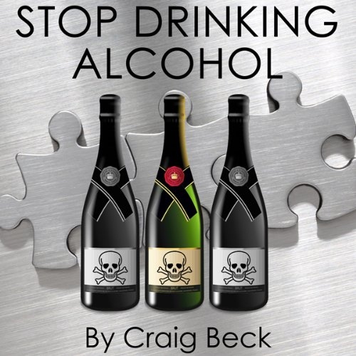 Stop Drinking Alcohol audiobook cover art