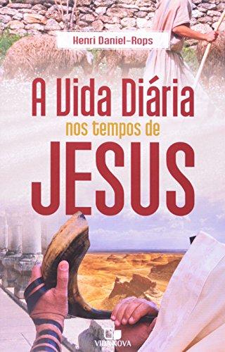 Vida diária nos tempos de Jesus, A - 3ª Edição