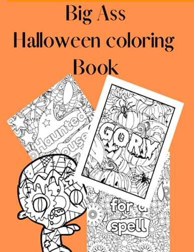 Big Ass Halloween Coloring Book for Adults: Relaxing Coloring Pages for Adults Relaxation: 8.5x11 80 pages (40 coloring and 40 black)