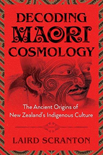 Decoding Maori Cosmology: The Ancient Origins of New Zealand's Indigenous Culture