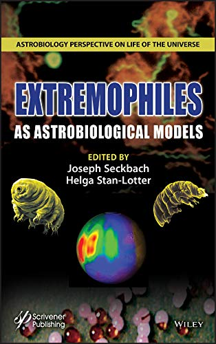 Extremophiles as Astrobiological Models (Astrobiology Perspectives on Life of the Universe) (English Edition)