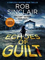 Echoes of Guilt (DI Dani Stephens)