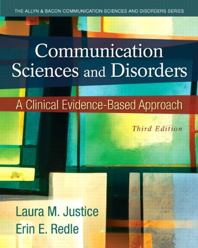 Communication Sciences and Disorders: A Clinical Evidence-Based Approach Plus Video-Enhanced Pearson eText -- Access Car