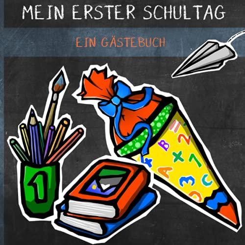 Mein erster Schultag - Ein Gästebuch: Ein schönes komplett farbig gestaltetes Erinnerungsalbum zur...