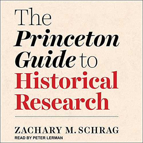 The Princeton Guide to Historical Research cover art