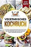Vegetarisches Kochbuch: 150 leckere und gesunde Rezepte ganz ohne Fleisch. Inklusive Frühstück, Hauptgerichte, Aufläufe, Salate, Vorspeisen, Beilagen, etc. - Cooking Club