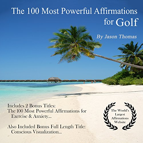 The 100 Most Powerful Affirmations for Golf audiobook cover art