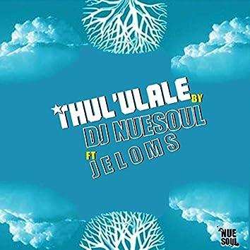 Thula uLalele (feat. Jeloms)
