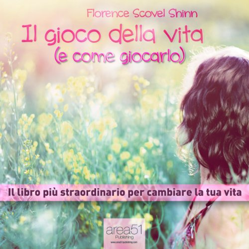 Il gioco della vita (e come giocarlo) [The Game of Life (and How to Play It)] audiobook cover art