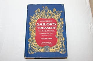 An American Sailor's Treasury: Sea Songs, Chanteys, Legends, and Lore/2 Volumes in 1