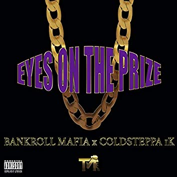 Eyes on the Prize (feat. ColdSteppa1k)