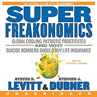 SuperFreakonomics                   By:                                                                                                                                 Steven D. Levitt,                                                                                        Stephen J. Dubner                               Narrated by:                                                                                                                                 Stephen J. Dubner                      Length: 7 hrs and 28 mins     4,918 ratings     Overall 4.4