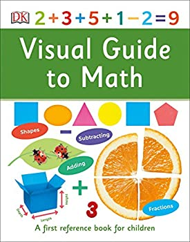 Visual Guide to Math  DK First Reference
