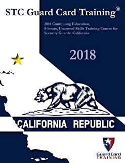 2018 Continuing Education, 8-Hours, Unarmed Skills Training Course for Security: California (STC Guard Card Training)