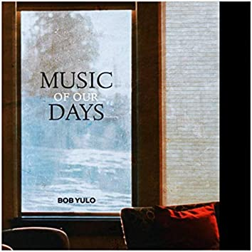 Music of our Days