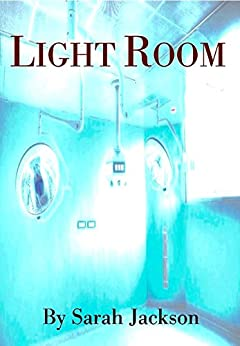 Light Room (Better Future Book 5) by [Sarah Jackson]