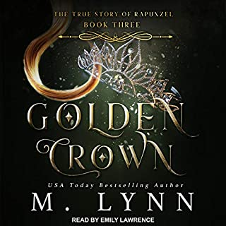 Golden Crown     Fantasy and Fairytales, Book 3              Written by:                                                                                                                                 M. Lynn                               Narrated by:                                                                                                                                 Emily Lawrence                      Length: 8 hrs and 29 mins     Not rated yet     Overall 0.0