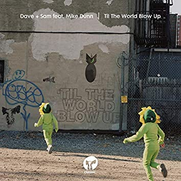 Til The World Blow Up (feat. Mike Dunn)