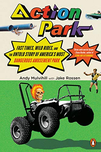 Action Park: Fast Times, Wild Rides, as well as the Untold Story of America's... - 51dt0hAjauL