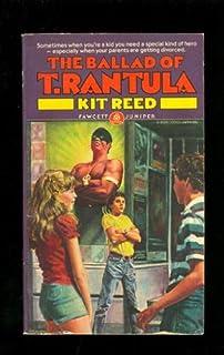 Ballad of T Rantula