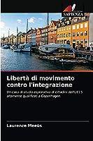Libertà di movimento contro l'integrazione