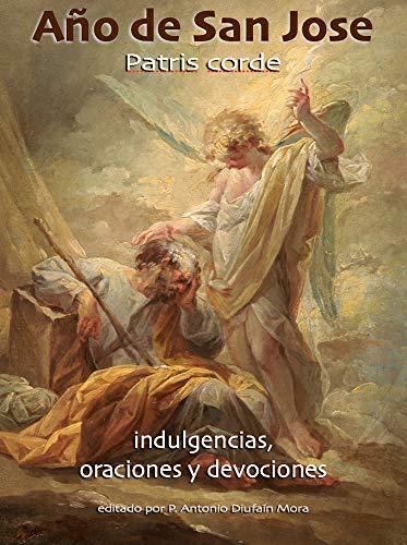Año de San José: Indulgencias, oraciones y devociones (Spanish Edition)