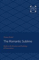 The Romantic Sublime: Studies in the Structure and Psychology of Transcendence
