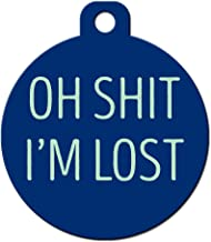 Big Jerk Custom Products Ltd Funny Dog Cat Pet ID Tag - Oh Shit I'm Lost - Personalize Colors and Your P.