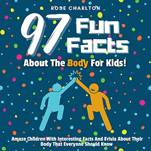『97 Fun Facts About the Body for Kids!』のカバーアート