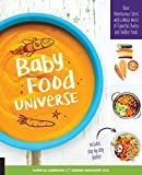 the wholesome baby food guide - Baby Food Universe: Raise Adventurous Eaters with a Whole World of Flavorful Pur?es and Toddler Foods