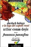 Sherlock Holmes e la lega dei capelli rossi letto da Francesco Pannofino. Audiolibro. CD Audio (Audioracconti)