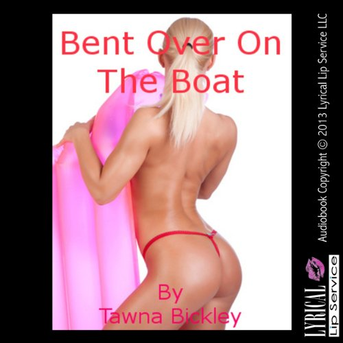 Bent Over on the Boat audiobook cover art